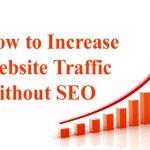 Ini Cara mendatangkan trafik ke Web Tanpa SEO